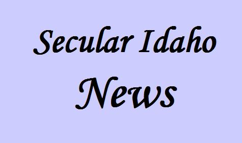 Secular Idaho News